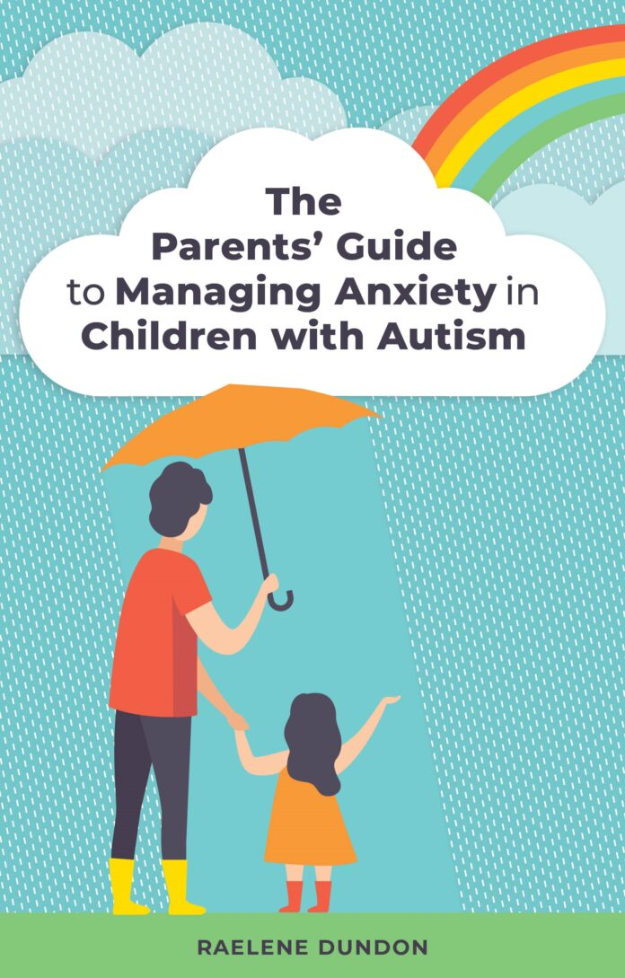 The cover of 'Parents' guide to managing anxiety in chidlren with autism', with a rainbow, and a dad holding his daughters' hand under an umbrella.